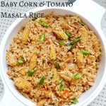 Baby Corn and Tomato Masala Rice | Baby corn and Tomato Masala Bath | Rice recipes
