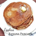 Eggless banana pancake using wheat flour